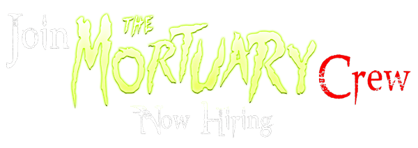 Now Hiring - The Mortuary Haunted House